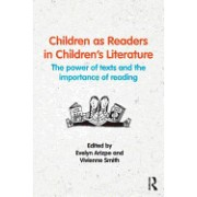 Children as Readers in Children S Literature: The Power of Texts and the Importance of Reading
