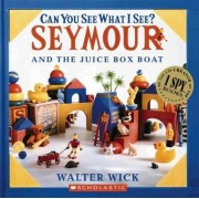 Can You See What I See?: Seymour Builds a Boat by Walter Wick