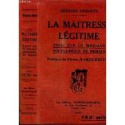 La Maitresse Legitime - Essai Sur Le Mariage Polygamique De Demain