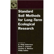 Standard Soil Methods for Long-Term Ecological Research by G. Philip Robertson