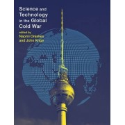 Science and Technology in the Global Cold War by Naomi Oreskes