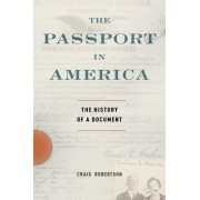The Passport in America by Craig Robertson