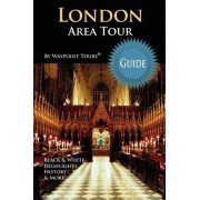 London Area Tour Guide by Waypoint Tours
