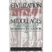 Civilization of the Middle Ages by Norman F. Cantor