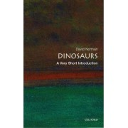 Dinosaurs: A Very Short Introduction by David Norman