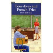 Four-Eyes and French Fries by Mary Blakeslee