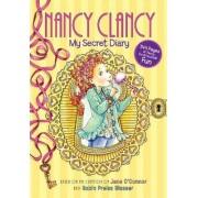 Fancy Nancy: Nancy Clancy: My Secret Diary by Jane O'Connor