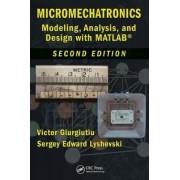 Micromechatronics by Victor Giurgiutiu