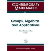 Groups, Algebras, and Applications by C