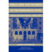 Public Debt and the Birth of the Democratic State by David Stasavage