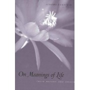 On Meanings of Life by Jerome Eckstein