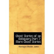 Ghost Stories of an Antiquary Part 2 by Montague Rhodes James