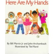 Here Are My Hands by Jr. Bill Martin