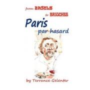 Paris Par Hasard by Terrance William Gelenter