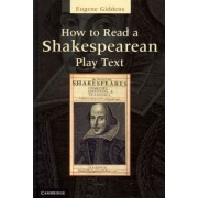 How to Read a Shakespearean Play Text by Dr. Eugene Giddens