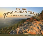 On the Appalachian Trail: A Postcard Book by Friends of the Appalachian Trail