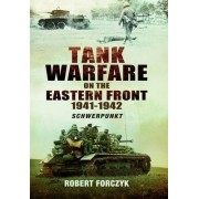 Tank Warfare on the Eastern Front 1941-1942 by Robert Forczyk