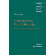Descartes: Meditations on First Philosophy by Rene Descartes