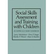Social Skills Assessment and Training with Children by Larry Michelson