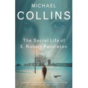The Secret Life of E. Robert Pendleton by Michael Collins