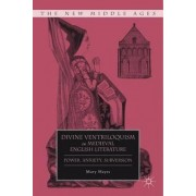Divine Ventriloquism in Medieval English Literature by Mary Hayes