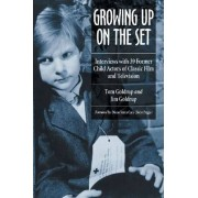 Growing Up on the Set by Tom Goldrup