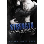 Strength from Loyalty (Lost Kings MC #3) by Autumn Jones Lake