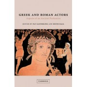 Greek and Roman Actors by Pat Easterling