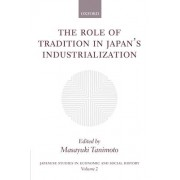 The Role of Tradition in Japan's Industrialization by Masayuki Tanimoto