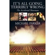 It's All Going Terribly Wrong by Michael Parker