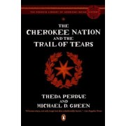 Cherokee Nation and the Trail of Tears by Theda Perdue