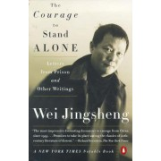 The Courage to Stand Alone by Wei Jingsheng