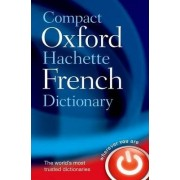 Compact Oxford-Hachette French Dictionary by Oxford Dictionaries
