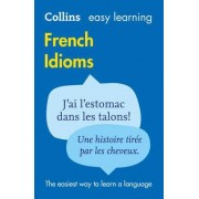 Easy Learning French Idioms by Collins Dictionaries