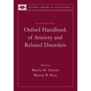 Oxford Handbook of Anxiety and Related Disorders by Martin M. Antony
