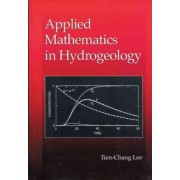 Applied Mathematics in Hydrogeology by Tien-Chang Lee