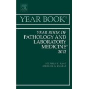 Year Book of Pathology and Laboratory Medicine 2012 by Stephen S. Raab