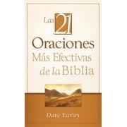 Las 21 Oraciones Mas Efectivas de la Biblia = The 21 Monst Effective Prayers of the Bible, Paperback