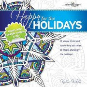 Happy for the Holidays: 12 Simple Tricks to Help You Relax, de-Stress and Enjoy the Holidays