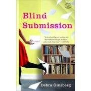 Blind Submission by Debra Ginsberg