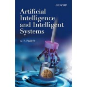 Artificial Intelligence and Intelligent Systems by N. P. Padhy