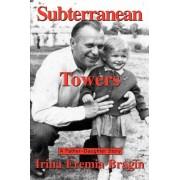Subterranean Towers by Irina Eremia Bragin