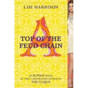 Top of the Feud Chain by Lisi Harrison