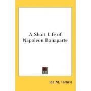 A Short Life of Napoleon Bonaparte by Ida M Tarbell