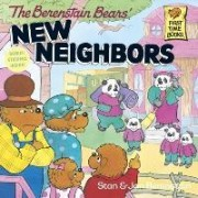 The Berenstain Bears' New Neighbors by Stan And Jan Berenstain Berenstain