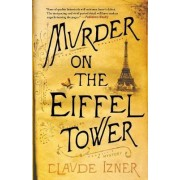 Murder on the Eiffel Tower by Claude Izner