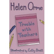 Trouble with Teachers: v. 10 by Helen Orme
