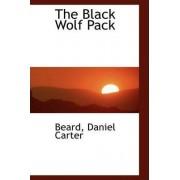 The Black Wolf Pack by Beard Daniel Carter