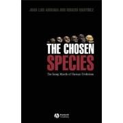 The Chosen Species by Juan Luis Arsuaga