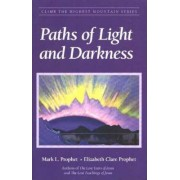 Paths of Light and Darkness by Mark L. Prophet